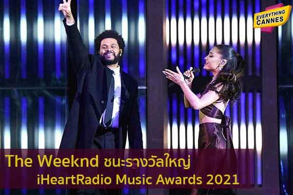 The Weeknd ชนะรางวัลใหญ่ iHeartRadio Music Awards 2021 ข่าวบันเทิง แฟชั่น ไอที